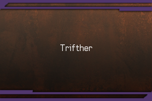 Trifther
