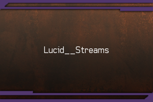 Lucid__Streams