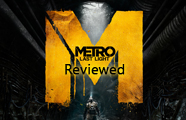 Metro Last Light Reviewed
