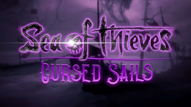 Sea Of Thieves Cursed Sails Expansion Trailer Released